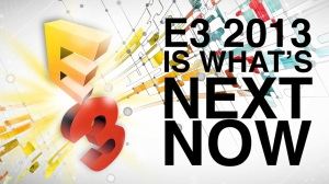 E3 2013 - E3 2013 Is What's Next Now